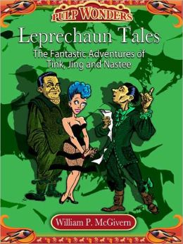 Leprechaun Tales: The Fantastic Adventures of Tink, Jing and Nastee