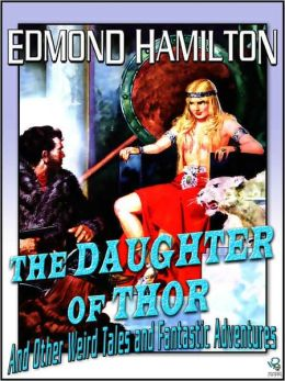 The Daughter of Thor and Other Fantastic Adventures and Weird Tales