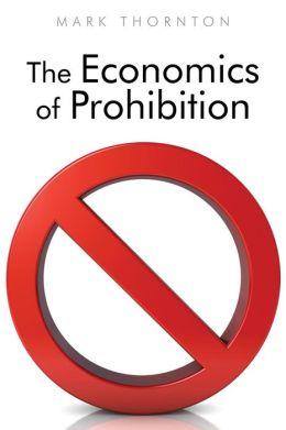 The Economics of Prohibition