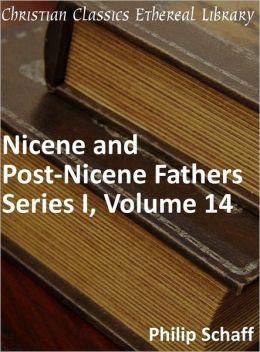 Nicene and Post-Nicene Fathers, Series 1, Volume 14