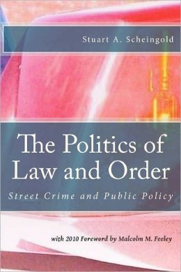 The Politics of Law and Order: Street Crime and Public Policy