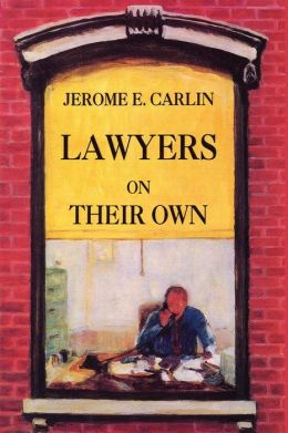 Lawyers on Their Own: The Solo Practitioner in an Urban Setting