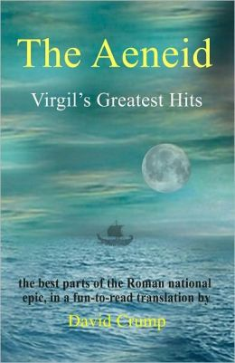 The Aeneid: Virgil's Greatest Hits