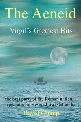 The Aeneid: Virgil's Greatest Hits