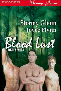 Blood Lust [Delta Wolf 3] (Siren Publishing Menage Amour)