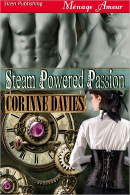 Steam Powered Passion (Siren Publishing Menage Amour