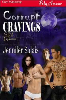Corrupt Cravings [The Soul Collector 2] (Siren Publishing PolyAmour)