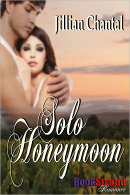Solo Honeymoon (BookStrand Publishing Romance)