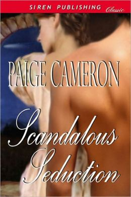 Scandalous Seduction (Siren Publishing Classic)