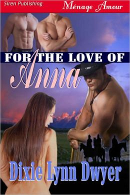 For the Love of Anna (Siren Publishing Menage Amour)