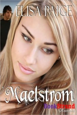 Maelstrom [Prequel to Shadowplay] (BookStrand Publishing Romance)