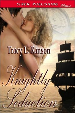 Knightly Seduction (Siren Publishing Classic)