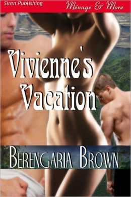 Vivienne's Vacation (Siren Publishing Menage and More)
