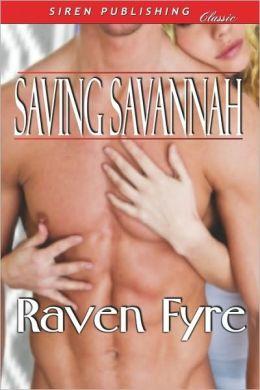 Saving Savannah (Siren Publishing Classic)