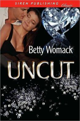 Uncut (Siren Publishing Classic)