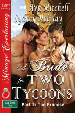 A Bride for Two Tycoons: Part 2 [The Male Order, Texas Collection] (Siren Publishing Menage Everlasting)