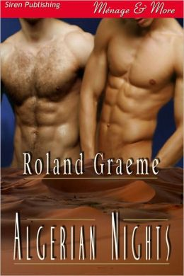 Algerian Nights (Siren Publishing Menage and More ManLove)