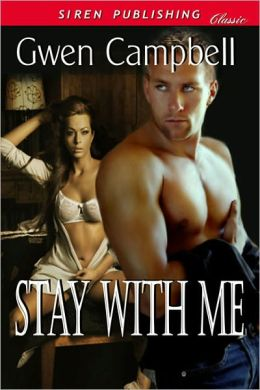 Stay With Me (Siren Publishing Classic)