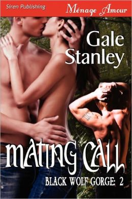 Mating Call [Black Wolf Gorge 2] (Siren Publishing Menage Amour)