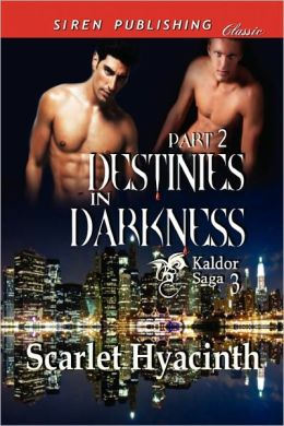 Destinies In Darkness, Part 2 [Kaldor Saga 3] (Siren Publishing Classic Manlove)