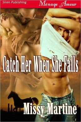 Catch Her When She Falls [Sequel to Table for Three] (Siren Publishing Menage Amour)
