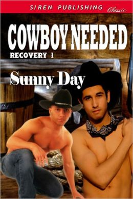 Cowboy Needed [Recovery 1] (Siren Publishing Classic ManLove)
