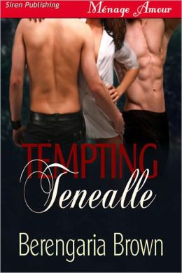 Tempting Tenealle (Siren Publishing Menage Amour)