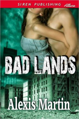 Bad Lands (Siren Publishing Allure)