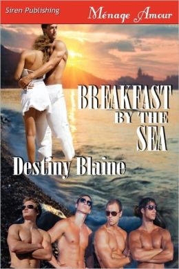 Breakfast By The Sea (Siren Publishing Menage Amour)