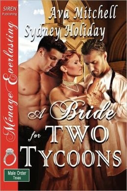 A Bride For Two Tycoons [The Male Order, Texas Collection] (Siren Publishing Menage Everlasting)
