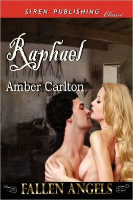 Raphael [Fallen Angels] (Siren Publishing Classic)