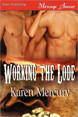 Working The Lode [Going For The Gold] (Siren Publishing Menage Amour)