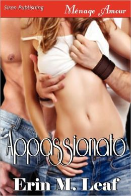 Appassionato (Siren Publishing Menage Amour)