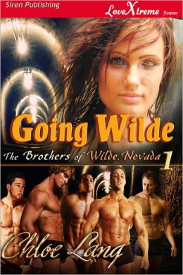 Going Wilde [The Brothers of Wilde, Nevada 1] (Siren Publishing LoveXtreme Forever - Serialized)