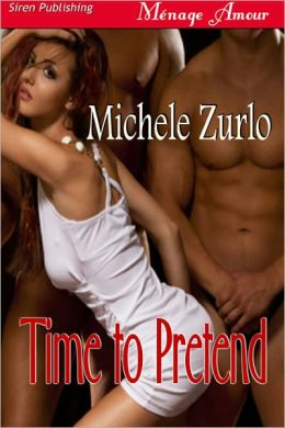 Time to Pretend [Awakenings 4] (Siren Publishing Menage Amour)