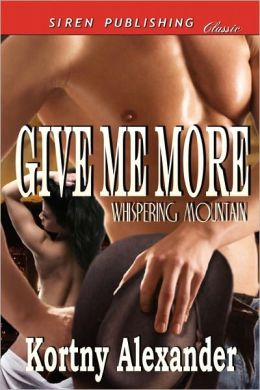 Give Me More [Whispering Mountain] (Siren Publishing Classic)