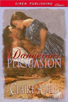 Dangerous Persuasion (Siren Publishing Classic)