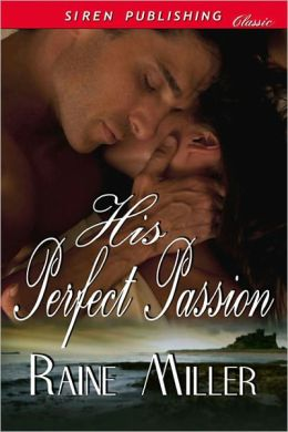 His Perfect Passion (Siren Publishing Classic)