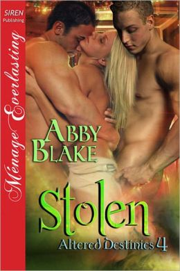 Stolen [Altered Destinies 4] (Siren Publishing Menage Everlasting)