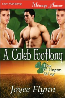A Caleb Footlong [The O'Hagan Way 2] (Siren Publishing Menage Amour Manlove)