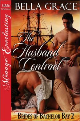 The Husband Contract [Brides of Bachelor Bay 2] (Siren Publishing Menage Everlasting)