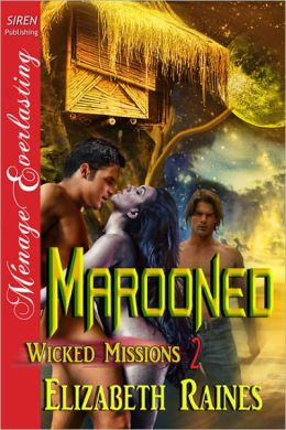Marooned [Wicked Missions 2] (Siren Publishing Menage Everlasting)