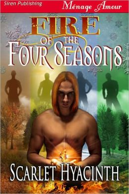 Fire of the Four Seasons (Siren Publishing Menage Amour ManLove)