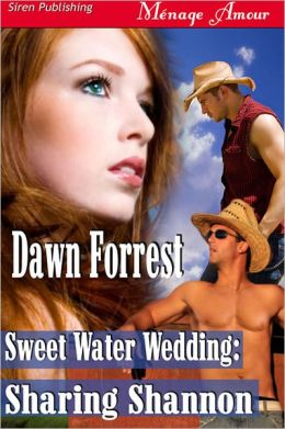 Sweet Water Wedding: Sharing Shannon (Siren Publishing Menage Amour)
