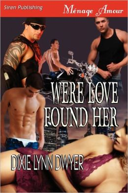 Were Love Found Her [Sequel To Were She Belongs] (Siren Publishing Menage Amour)