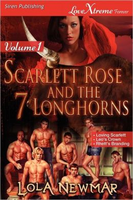 Scarlett Rose And The Seven Longhorns, Volume 1 [Loving Scarlett