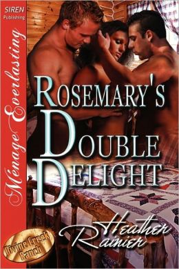 Rosemary's Double Delight [Divine Creek Ranch 4] [The Heather Rainier Collection] (Siren Publishing Menage Everlasting)