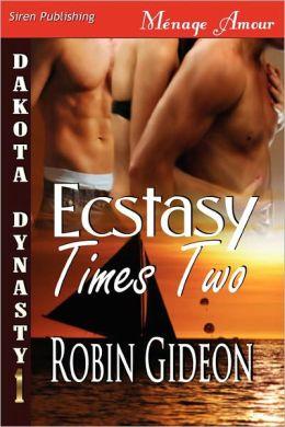 Ecstasy Times Two [The Dakota Dynasty] (Siren Publishing Menage Amour)