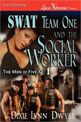 Swat Team One And The Social Worker [The Men Of Five-O #1] (Siren Publishing Lovextreme Forever)