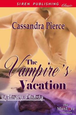 The Vampire's Vacation [The Vampires of Anarchy] (Siren Publishing Classic ManLove)